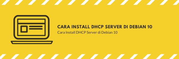 Cara Install DHCP Server di Debian 10